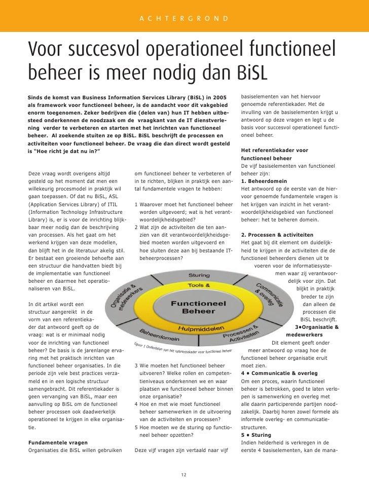 A C H T E R G R O N D    Voor succesvol operationeel functioneel beheer is meer nodig dan BiSL Sinds de komst van Business...