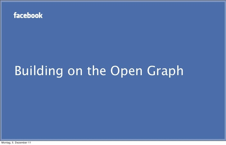 Building on the Open GraphMontag, 5. Dezember 11