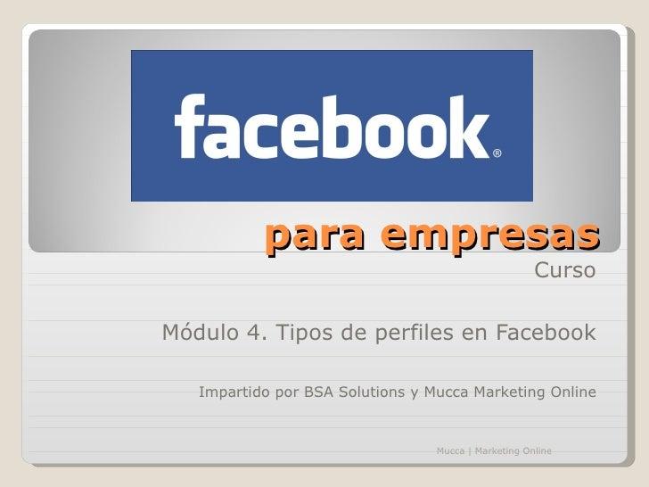 para empresas                                                      CursoMódulo 4. Tipos de perfiles en Facebook   Impartid...