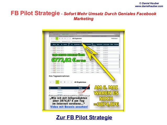 FB Pilot Strategie - Sofort Mehr Umsatz Durch Geniales Facebook Marketing Zur FB Pilot Strategie © Daniel Hauber www.danie...