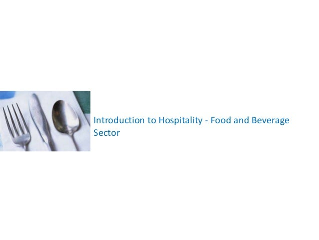 Introduction to Hospitality - Food and Beverage Sector