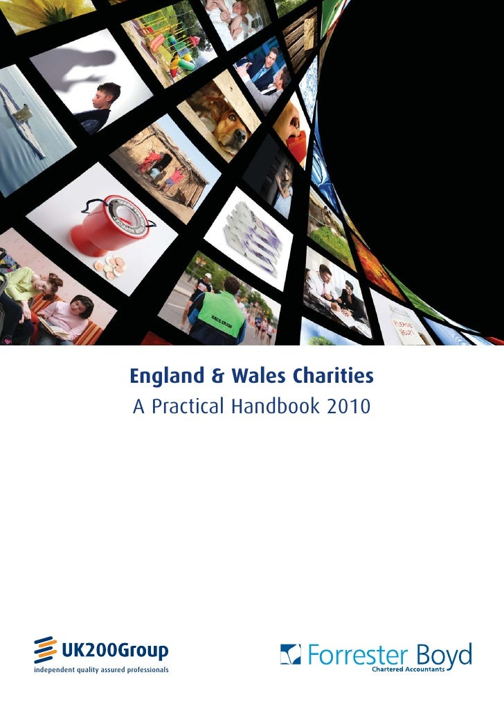 England & Wales Charities                             A Practical Handbook 2010independent quality assured professionals