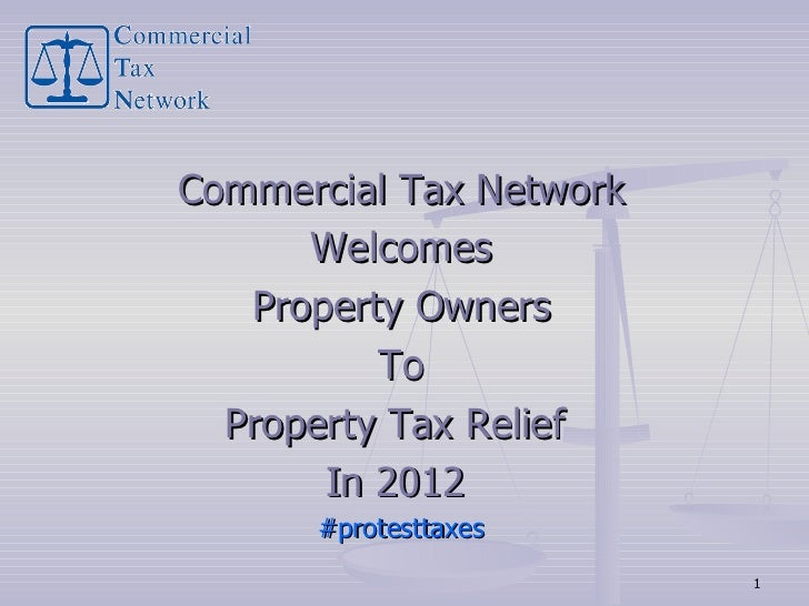 Commercial Tax Network Welcomes Property Owners To Property Tax Relief  In 2012  #protesttaxes