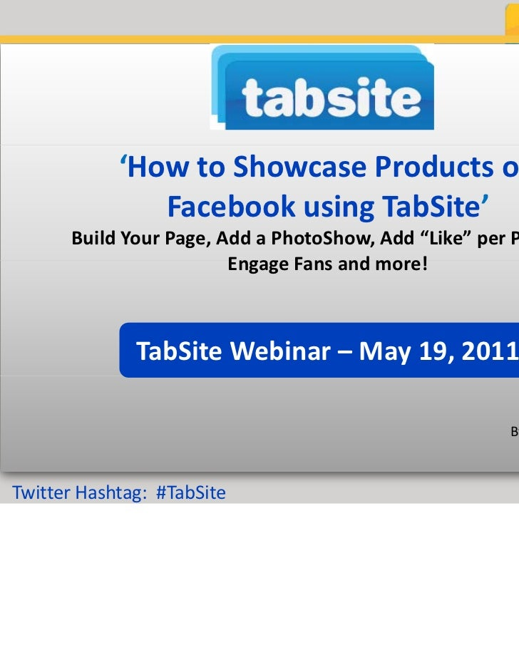 "'How to Showcase Products on                Facebook using TabSite'       Build Your Page, Add a PhotoShow, Add ""Like"" per..."