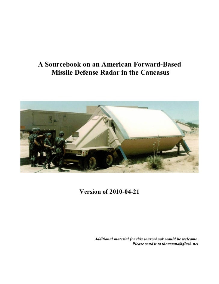 A Sourcebook on an American Forward-Based    Missile Defense Radar in the Caucasus           Version of 2010-04-21        ...