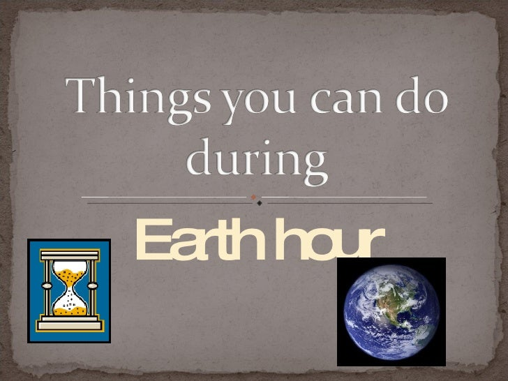Bradleys Earth Hour 2010 Suggestions