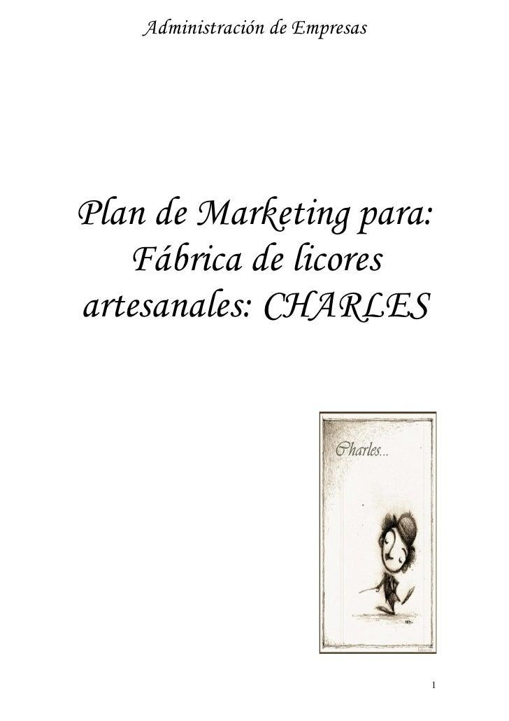 Administración de EmpresasPlan de Marketing para:   Fábrica de licoresartesanales: CHARLES                                 1