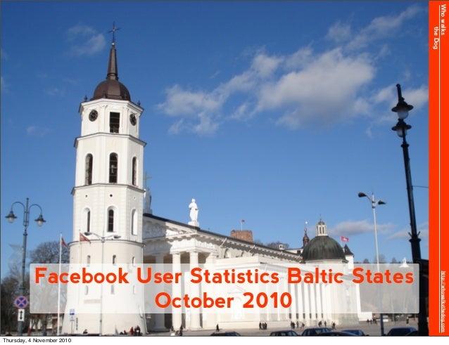 Whowalks theDog http://whowalksthedog.com Facebook User Statistics Baltic States October 2010 Thursday, 4 November 2010