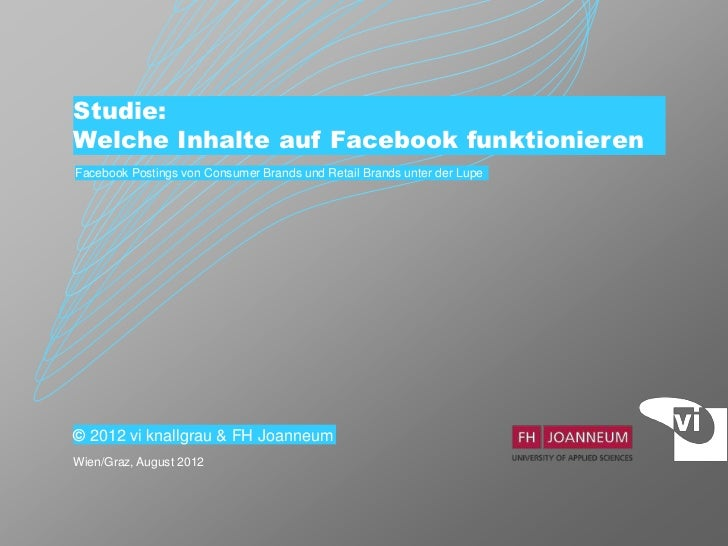 Studie:Welche Inhalte auf Facebook funktionierenFacebook Postings von Consumer Brands und Retail Brands unter der Lupe© 20...