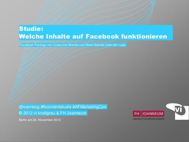 Studie:Welche Inhalte auf Facebook funktionierenFacebook Postings von Consumer Brands und Retail Brands unter der Lupe@sie...