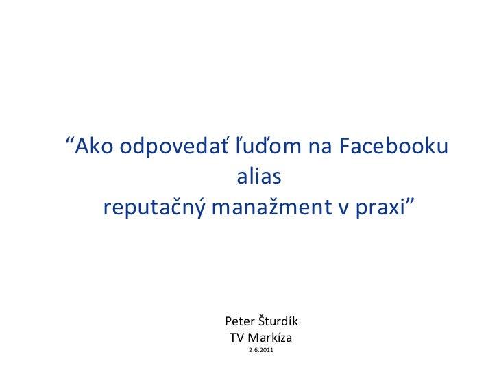 """"""" Ako odpovedať ľuďom na Facebooku  alias reputačný manažment v praxi """" Peter Šturdík TV Markíza 2.6.2011"""