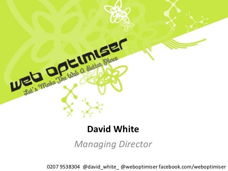 David White Managing Director