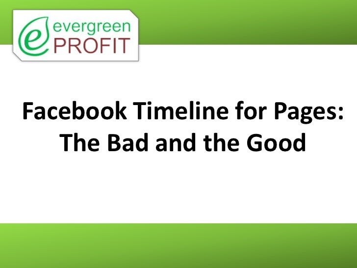 Facebook Timeline for Pages:   The Bad and the Good