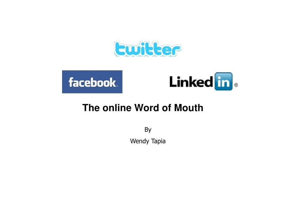 The li W d f M th Th online Word of Mouth               By              B          Wendy Tapia