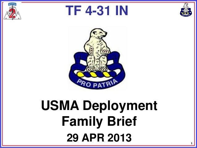1USMA DeploymentFamily Brief29 APR 2013TF 4-31 IN