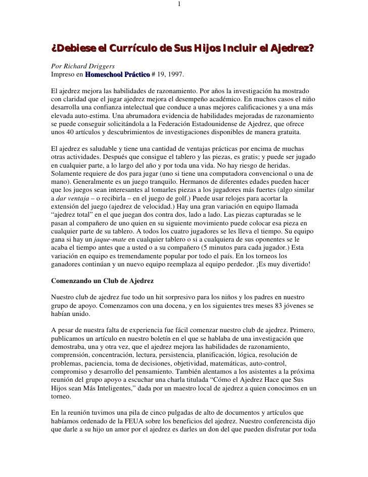 1     ¿Debiese el Currículo de Sus Hijos Incluir el Ajedrez? Por Richard Driggers Impreso en Homeschool Práctico # 19, 199...