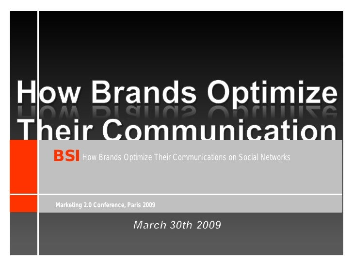 BSI How Brands Optimize Their Communications on Social Networks  Marketing 2.0 Conference, Paris 2009