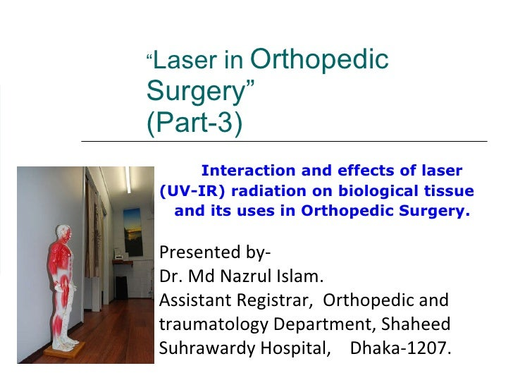 """ Laser in   Orthopedic Surgery"" (Part-3) Interaction and effects of laser  (UV-IR) radiation on biological tissue  and it..."