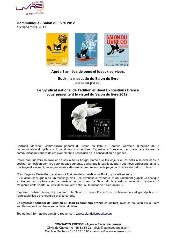 Communiqué - Salon du livre 201215 décembre 2011                          Après 3 années de bons et loyaux services,     ...