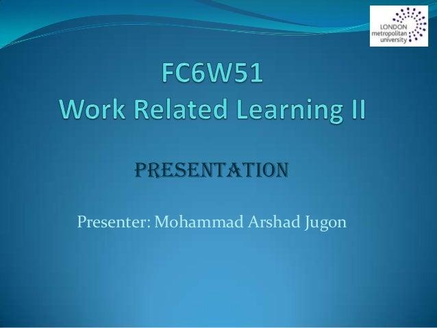 PresentationPresenter: Mohammad Arshad Jugon