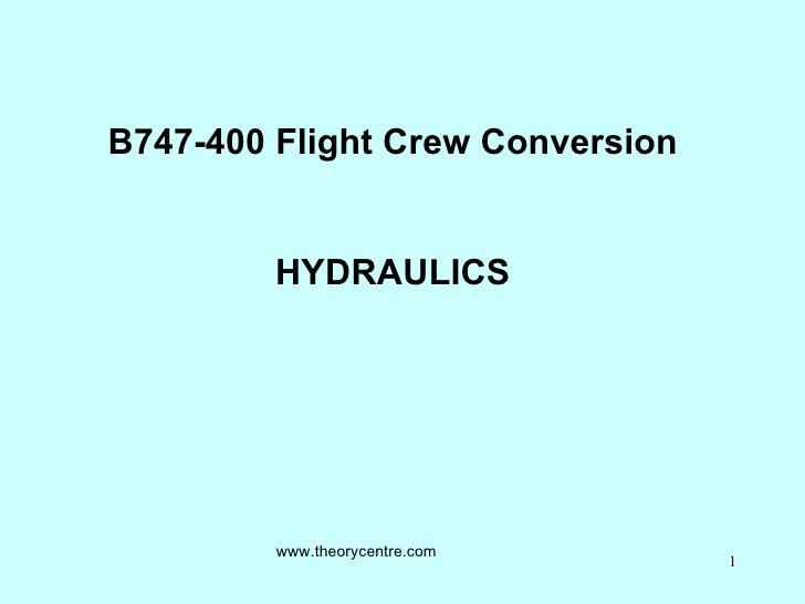 B747-400 Flight Crew Conversion HYDRAULICS www.theorycentre.com