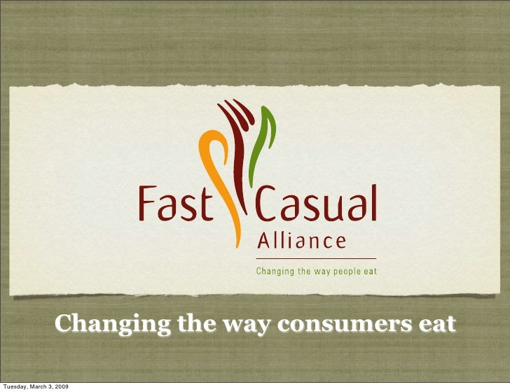 Changing the way consumers eat  Tuesday, March 3, 2009