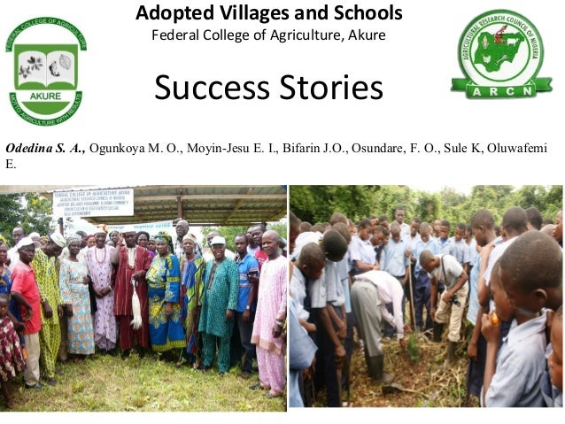 Adopted Villages and Schools Federal College of Agriculture, Akure Success Stories Odedina S. A., Ogunkoya M. O., Moyin-Je...