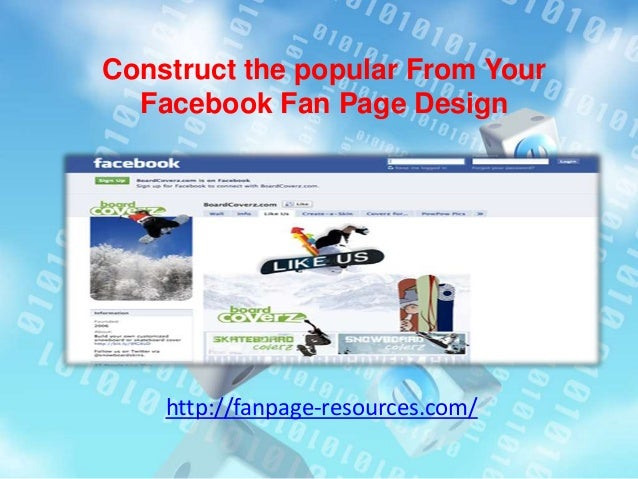 Construct the popular From Your Facebook Fan Page Design