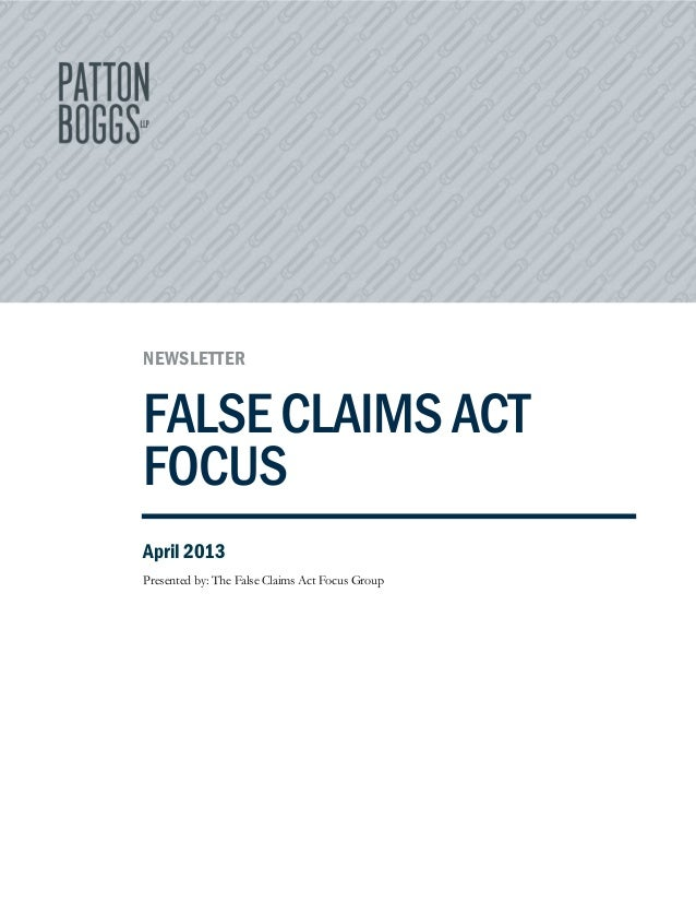 NEWSLETTERFALSECLAIMSACTFOCUSApril 2013Presented by: The False Claims Act Focus Group