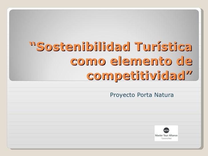 """"""" Sostenibilidad Turística como elemento de competitividad"""" Proyecto Porta Natura"""
