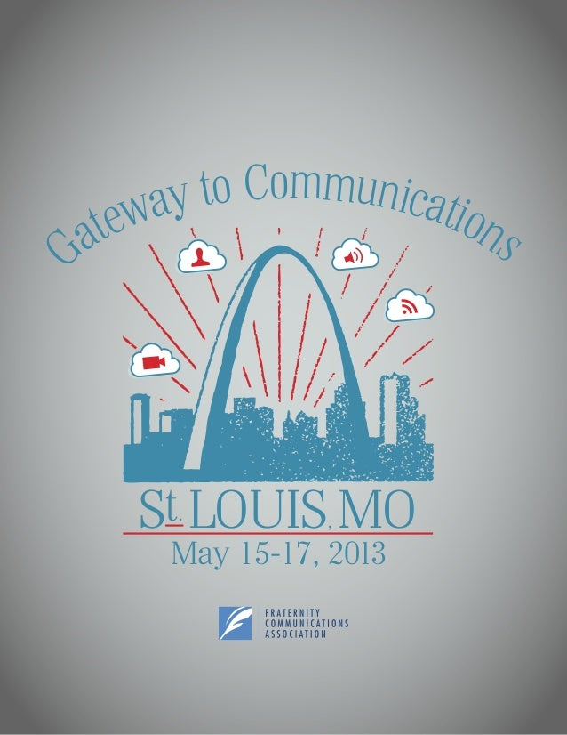 St. LOUIS, MOMay 15-17, 2013Gateway to Communications