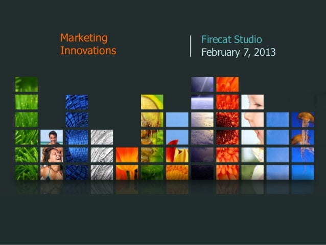Marketing     Firecat StudioInnovations   February 7, 2013
