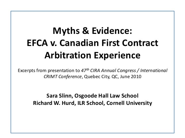 Myths & Evidence:    EFCA v. Canadian First Contract       Arbitration ExperienceExcerpts from presentation to 47th CIRA A...