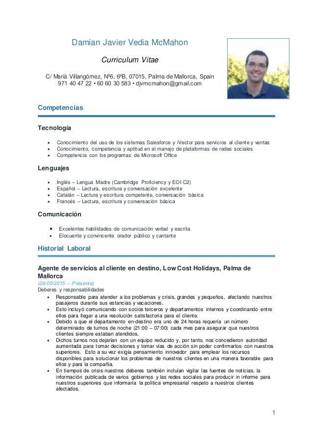 1 Damian Javier Vedia McMahon Curriculum Vitae C/ Marià Villangómez, Nº6, 6ºB, 07015, Palma de Mallorca, Spain 971 40 47 2...