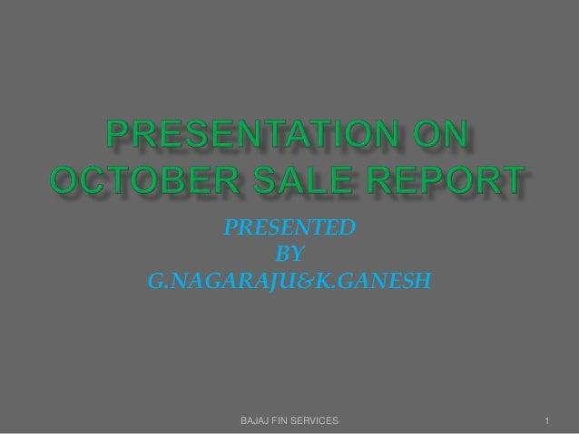 BAJAJ FIN SERVICES 1 PRESENTED BY G.NAGARAJU&K.GANESH