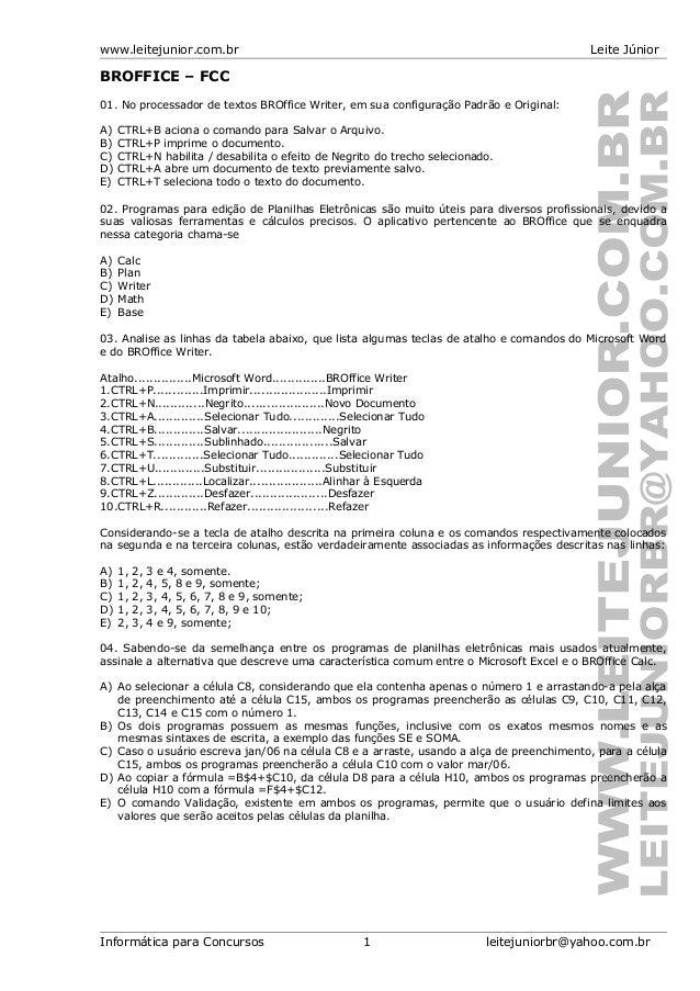 www.leitejunior.com.br Leite JúniorBROFFICE – FCC01. No processador de textos BROffice Writer, em sua configuração Padrão ...
