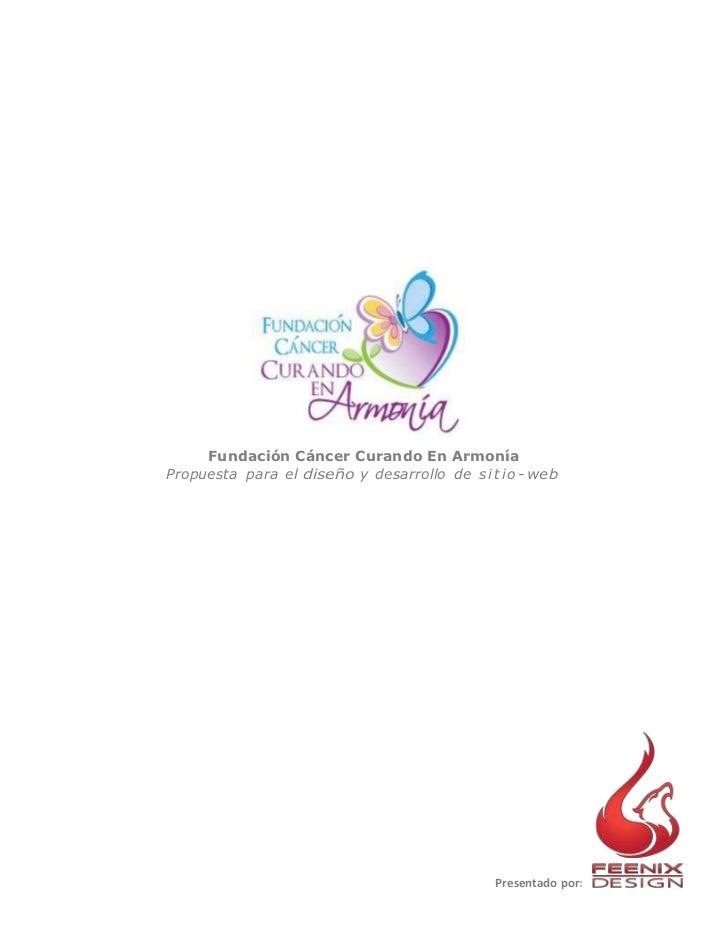 Fundación Cáncer Curando En ArmoníaPropuesta para el diseño y desarrollo de s i t i o - web                               ...