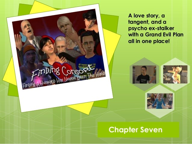Chapter SevenA love story, atangent, and apsycho ex-stalkerwith a Grand Evil Planall in one place!