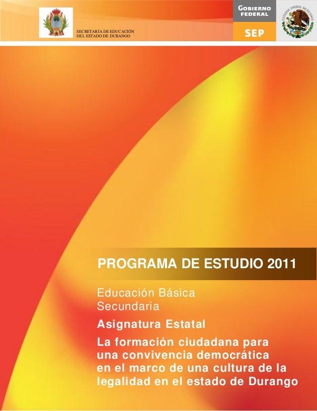 1 Educación Básica Secundaria Asignatura Estatal La formación ciudadana para una convivencia democrática en el marco de un...