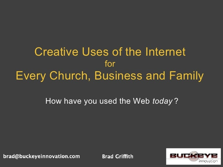 Creative Uses of the Internet for Every Church, Family and Business