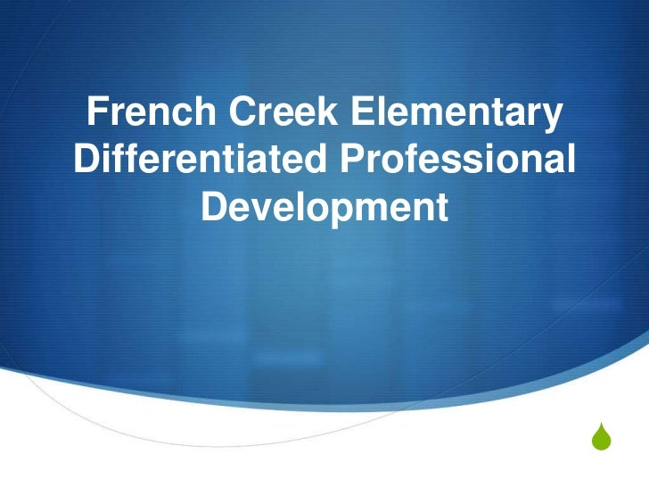 French Creek ElementaryDifferentiated Professional       Development                              S