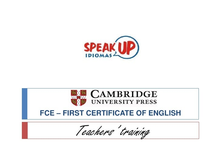 FCE – FIRST CERTIFICATE OF ENGLISH          Teachers' training