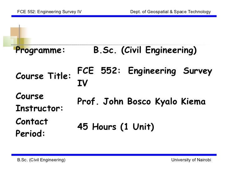 FCE 552: Engineering Survey IV           Dept. of Geospatial & Space TechnologyProgramme:                       B.Sc. (Civ...