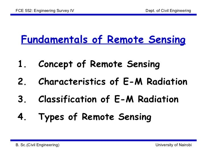 FCE 552: Engineering Survey IV      Dept. of Civil Engineering   Fundamentals of Remote Sensing 1.          Concept of Rem...