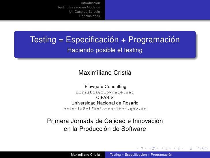 Introducción        Testing Basado en Modelos                Un Caso de Estudio                     Conclusiones     Testi...