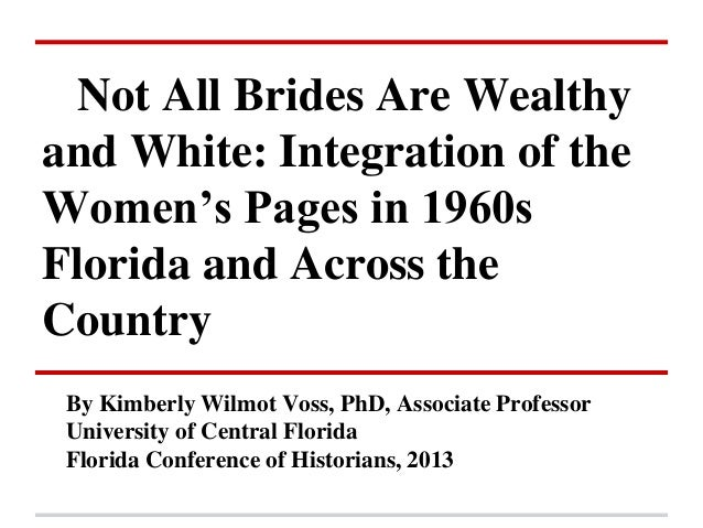 Not All Brides Are Wealthyand White: Integration of theWomen's Pages in 1960sFlorida and Across theCountry By Kimberly Wil...