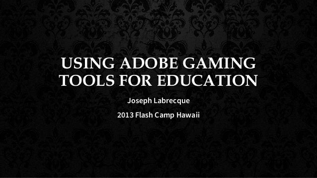 Using Adobe Gaming Tools for Education