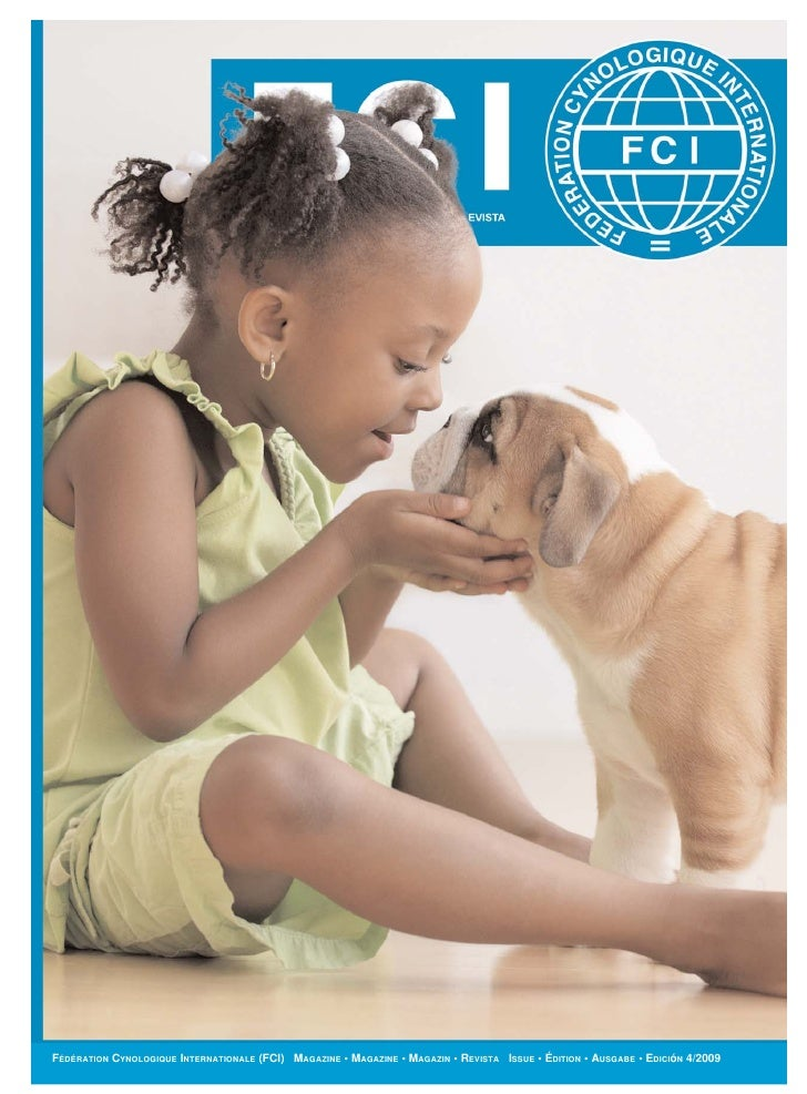 FÉDÉRATION CYNOLOGIQUE INTERNATIONALE (FCI) MAGAZINE • MAGAZINE • MAGAZIN • REVISTA ISSUE • ÉDITION • AUSGABE • EDICIóN 4/...
