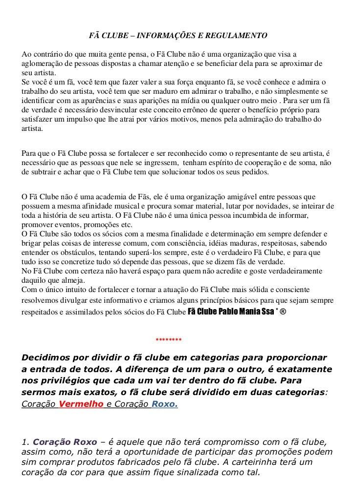 FÃ CLUBE – INFORMAÇÕES E REGULAMENTO<br />Ao contrário do que muita gente pensa, o Fã Clube não é uma organização que visa...