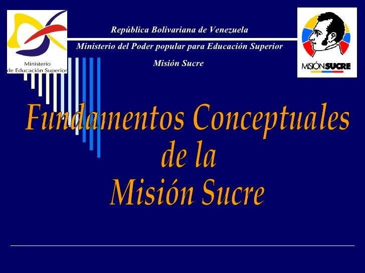 República Bolivariana de Venezuela Ministerio del Poder popular para Educación Superior                    Misión Sucre